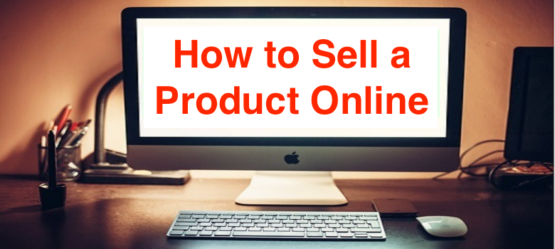 How to Sell a Product Online